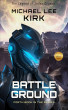 Battle Ground : Jaden Crusoe Book 4 by Michael Kirk