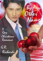 G.R. Richards - By Any Other Name (A Gay Christmas Erotic Romance)