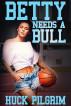 Betty Needs a Bull by Huck Pilgrim