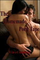 Clara Cummings - The Homemade Porn Tape