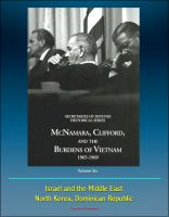 Progressive Management - History of the Office of the Secretary of Defense, Volume Six: McNamara, Clifford, and the Burdens of Vietnam 1965 - 1969, Israel and the Middle East, North Korea, Dominican Republic