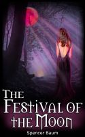 Spencer Baum - The Festival of the Moon (Girls Wearing Black: Book Two)