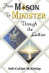 From Mason to Minister: Through the Lattice by Neil Cullan McKinlay