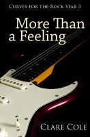 Clare Cole - More Than a Feeling (Curves for the Rock Star 3 - A BBW Rockstar Erotic Romance)