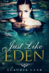 Just Like Eden by Claudia Lush
