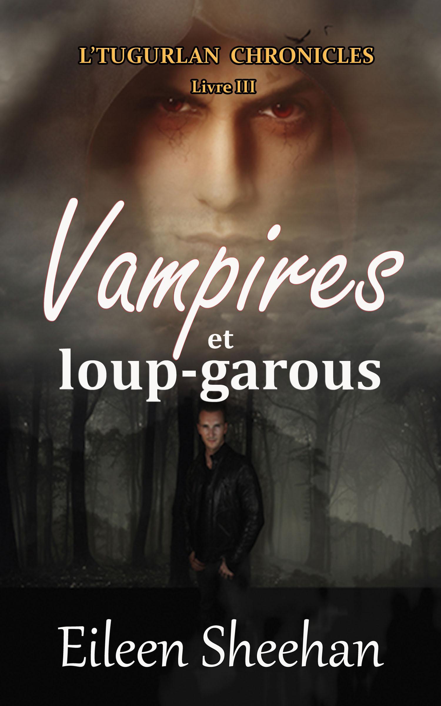 Vampires Et Loup Garous L Tugurlan Chronicles Livre 3 An Ebook By Eileen Sheehan