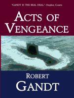 Robert Gandt - Acts of Vengeance