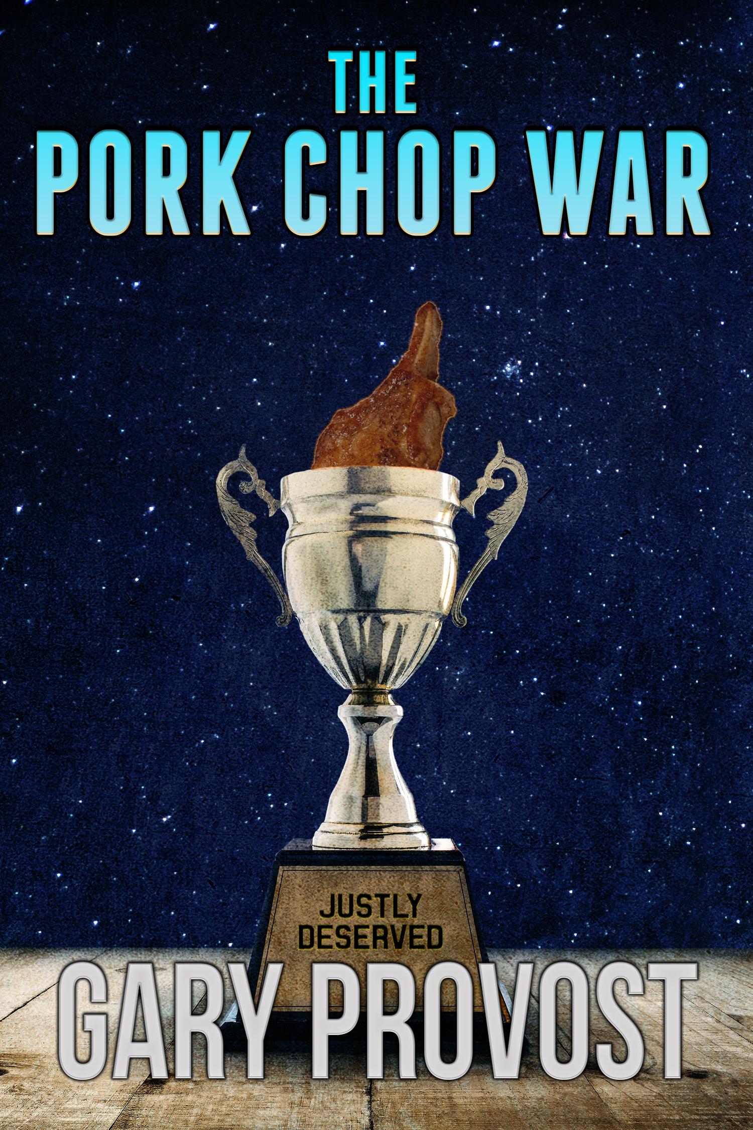The Pork Chop War, an Ebook by Gary Provost