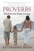 Kay Thompson Brown - Proverbs: Wisdom for Daily Living