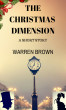 The Christmas Dimension- A Short Story by Warren Brown