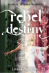 Rebel Destiny by Leslie Hodgins