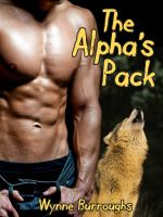 Wynne Burroughs - The Alpha's Pack: A Gay Werewolf Erotica Three Pack