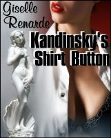 Giselle Renarde - Kandinsky's Shirt Button