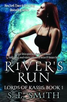S.E. Smith - River's Run: Lords of Kassis Book 1