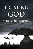 Cover for 'Trusting God When Bad Things Happen'