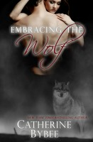 Catherine Bybee - Embracing the Wolf