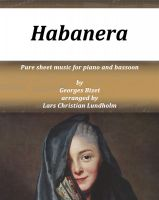 Pure Sheet Music - Habanera Pure sheet music for piano and bassoon by Georges Bizet arranged by Lars Christian Lundholm