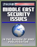 Progressive Management - Middle East Security Issues: In the Shadow of Weapons of Mass Destruction Proliferation - WMD, Iran, Iraq, Israel, Persian Gulf, Arab Perspectives