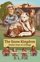 D. L. Fox - The Snow Kingdom: Sasha Goes To College