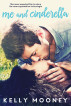 Me and Cinderella (Book 2- Dirty Rooster Series) by Kelly Mooney