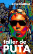 Taller de PUTA by amablanca