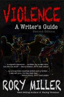 Rory Miller - Violence: A Writer's Guide Second Edition