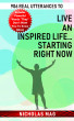 906 Real Utterances to Live an Inspired Life…starting Right Now by Nicholas Mag