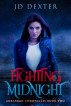 Fighting Midnight: Ankarrah Chronicles Book Two by J.D. Dexter