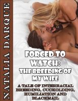 Natalia Darque - Forced to Watch: The Breeding of My Wife