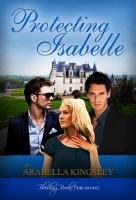 Arabella Kingsley - Protecting Isabelle
