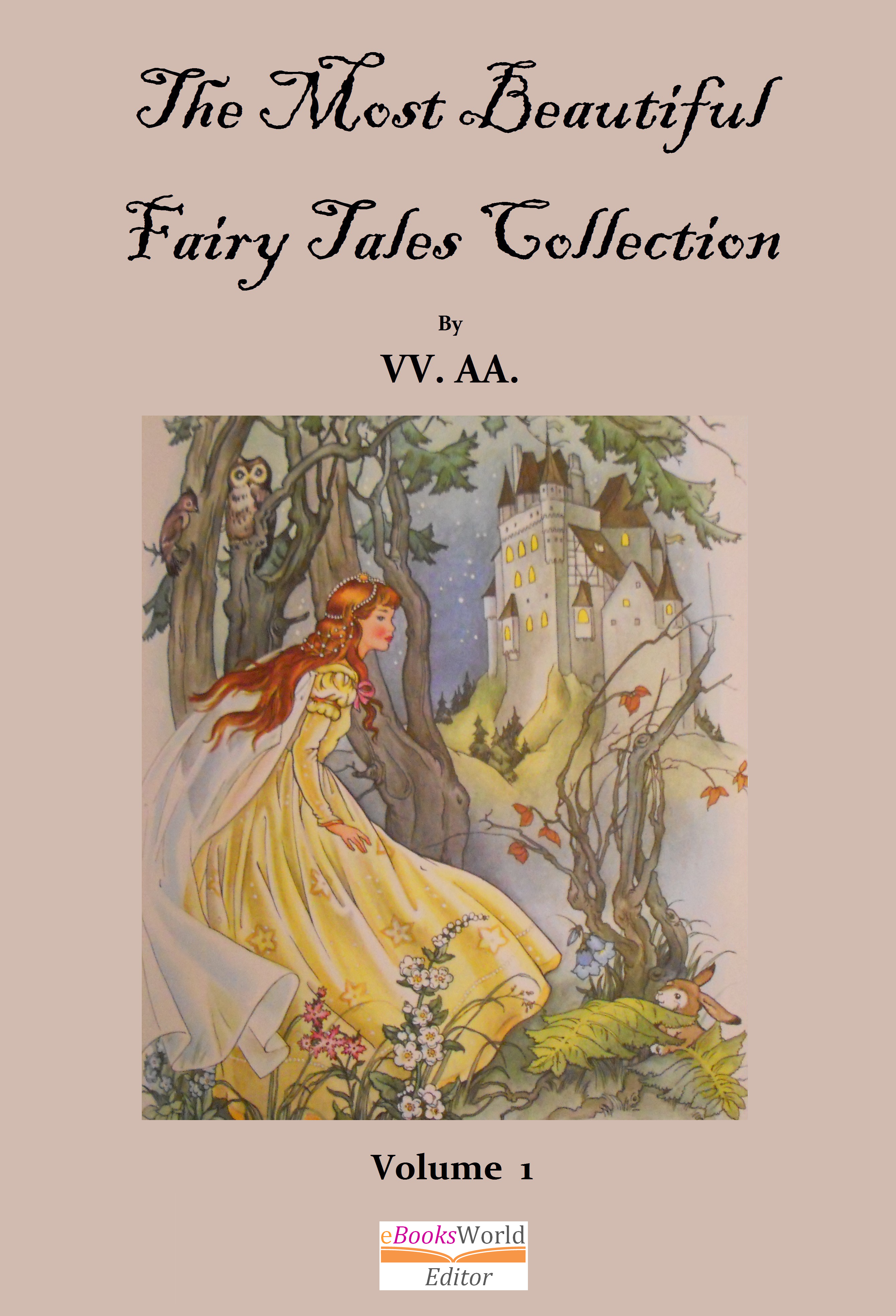 The Most Beautiful Fairy Tales Collection - Vol  1, an Ebook by Autori Vari