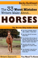 B. Burkheart - The 33 Worst Mistakes Writers Make About Horses