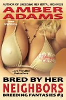 Amber Adams - Bred By Her Neighbors (Breeding Fantasies)