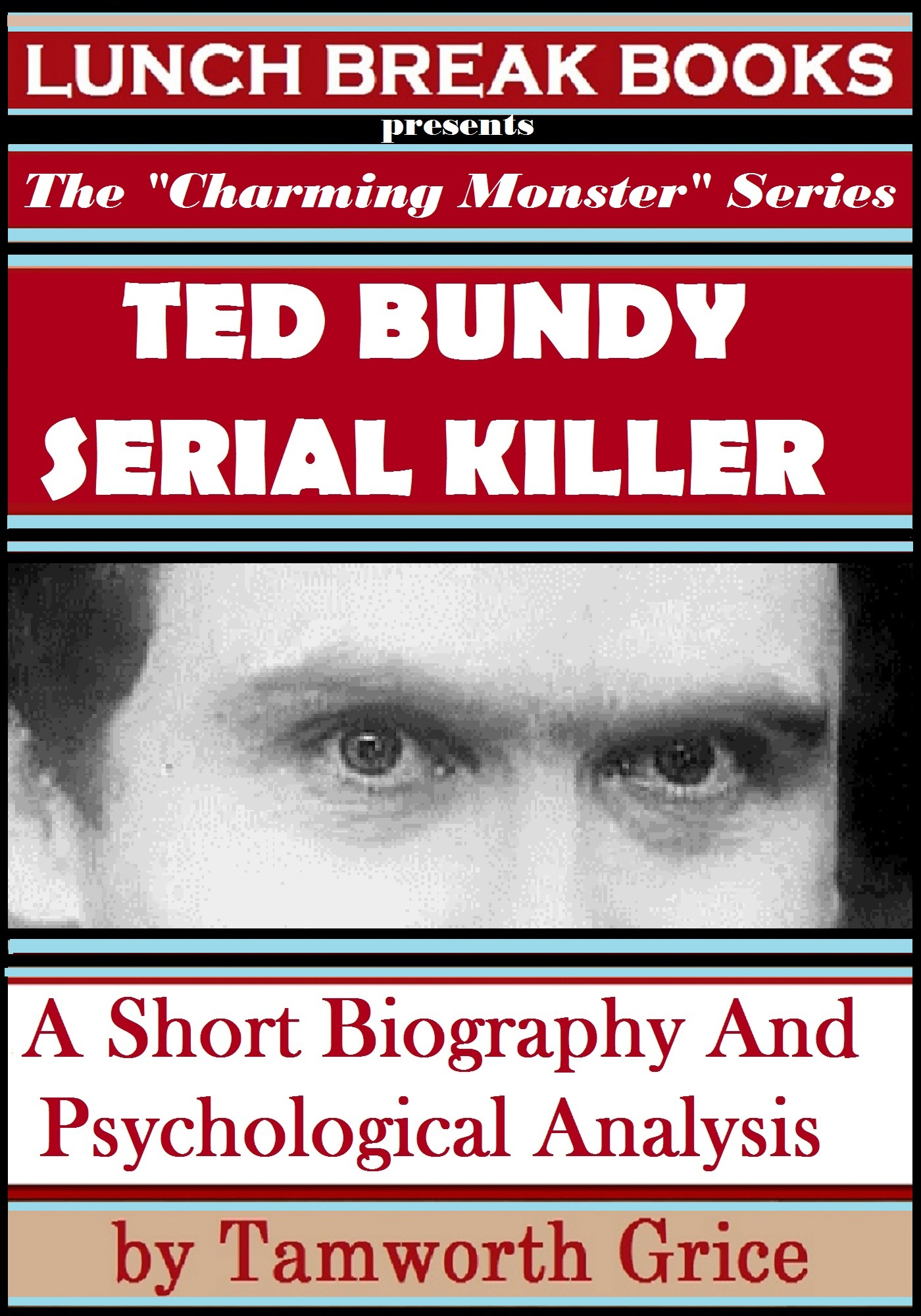 an analysis of the appearence of serial killers and the behavior of theodore bundy The serial killer asked christian bundy told dobson about the influence of pornography on his behavior bundy said he began ted bundy's confessions to.