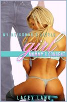 Lacey Lang - My Neighbors Little Girl: Mommy's Consent