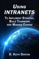 D. Keith Denton - Using Intranets: To Implement Strategy, Build Teamwork and Manage Change