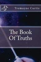 Tremayne Curtis - The Book of Truths