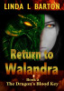 Return to Walandra: The Dragon's Blood Key - Book 2 by Linda L Barton