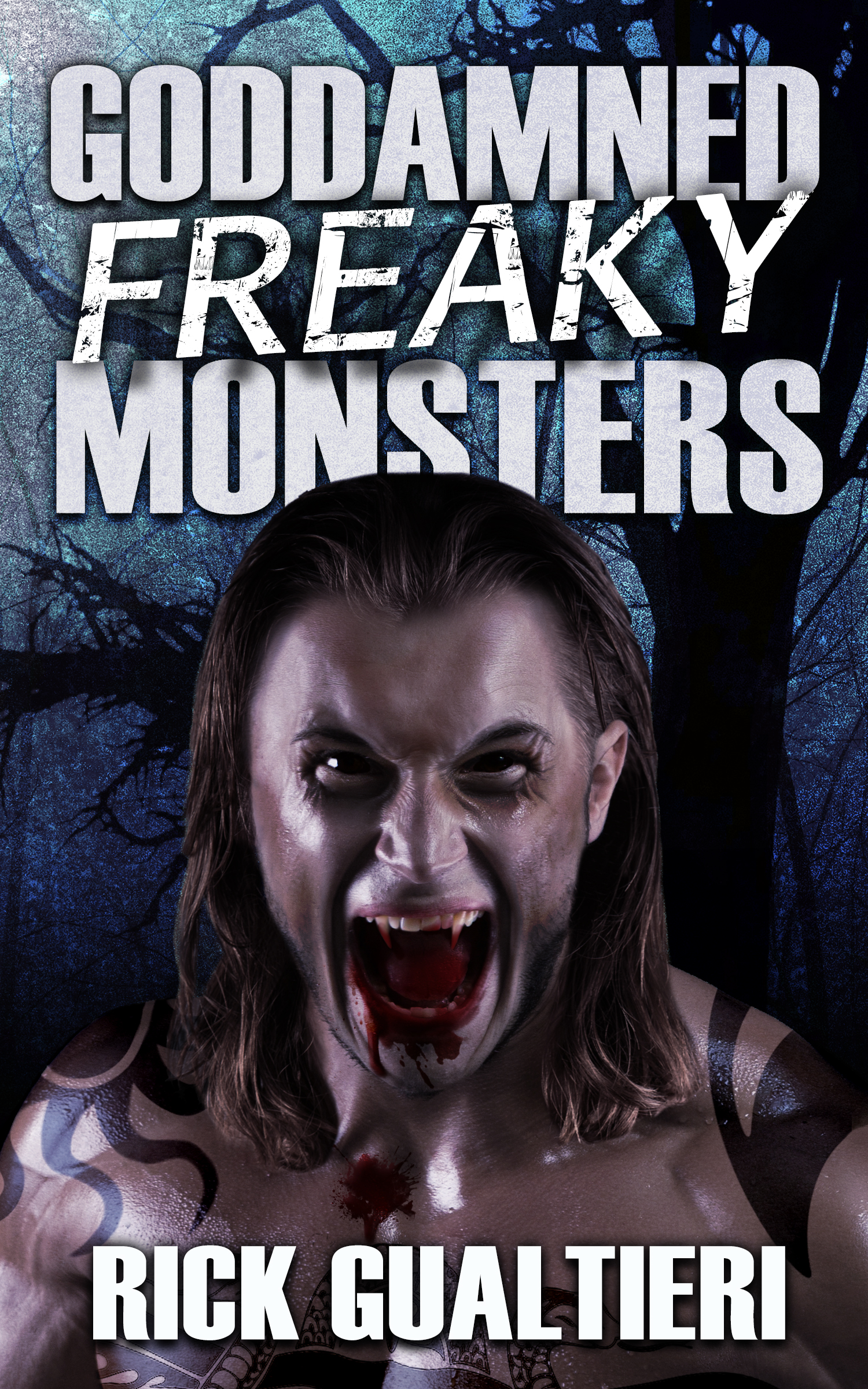 Goddamned Freaky Monsters - Tome of Bill 5 - Rick Gualtieri