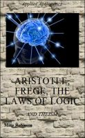 Cover for 'ARISTOTLE, FREGE, THE LAWS OF LOGIC AND THEISM'