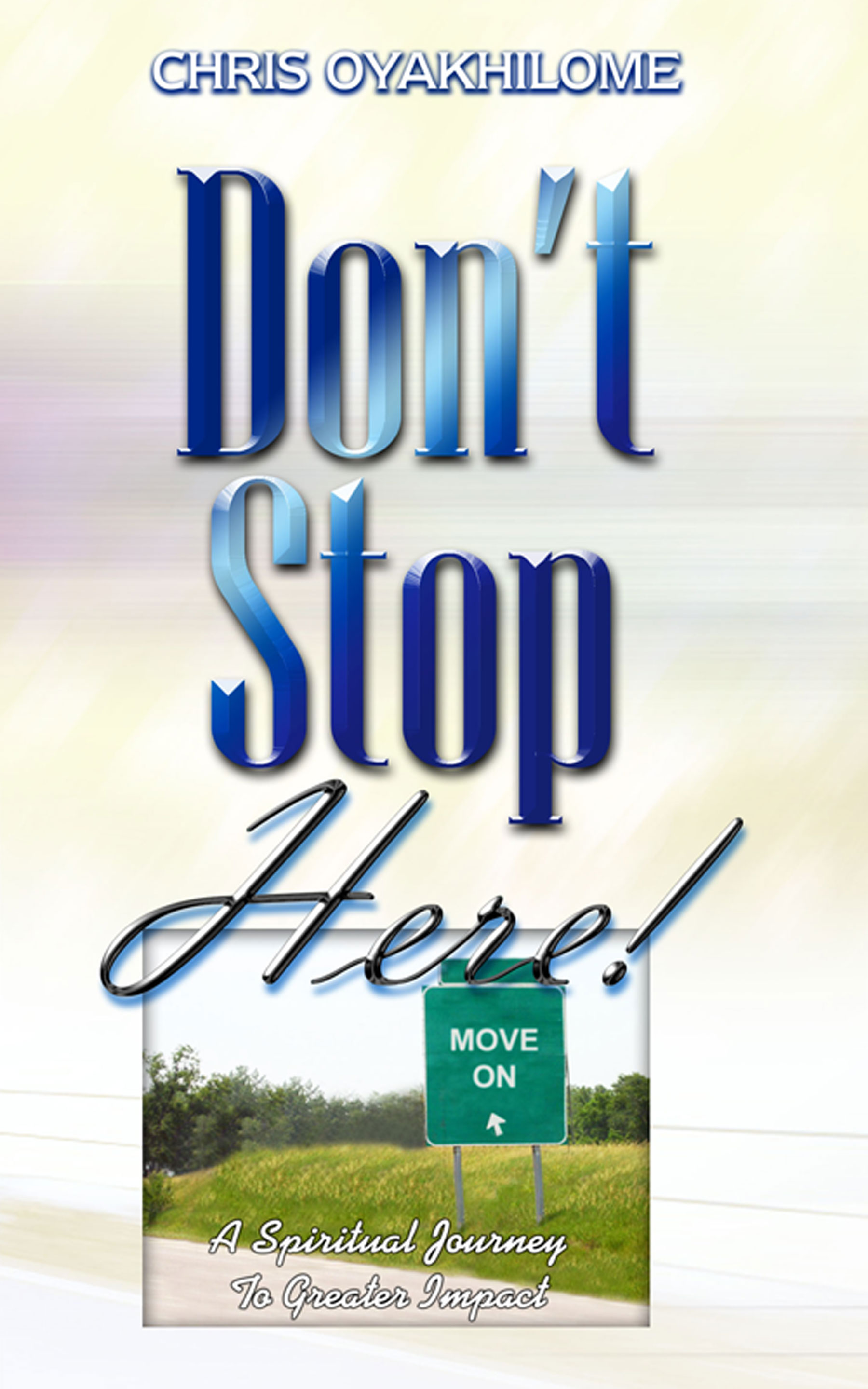 Smashwords Don T Stop Here A Book By Pastor Chris Oyakhilome Phd