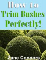 Zane Connors - How to Trim Bushes Perfectly!