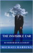 The Invisible Ear by Michael Harding