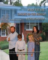 Peggy Baltimore - When You Are Caught in the Middle: A Child's Guide