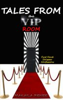 Makaila Renee - Tales From the VIP Room