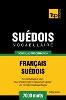 Andrey Taranov - Vocabulaire Français-Suédois pour l'autoformation - 7000 mots
