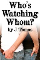 J. Tomas - Who's Watching Whom?