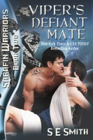 S.E. Smith - Viper's Defiant Mate: Sarafin Warriors Book 2