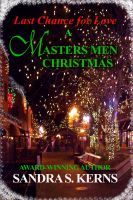 Sandra S. Kerns - Last Chance for Love - A Masters Men Christmas Story