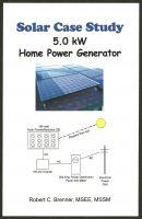 Robert C. Brenner - Solar Case Study: 5.0 kW Home Power Generator